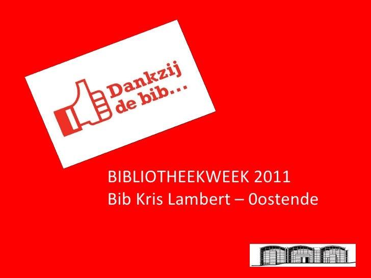 BIBLIOTHEEKWEEK 2011  Bib Kris Lambert – 0ostende