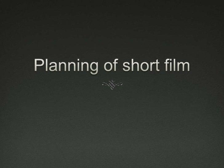 Planning of short film<br />