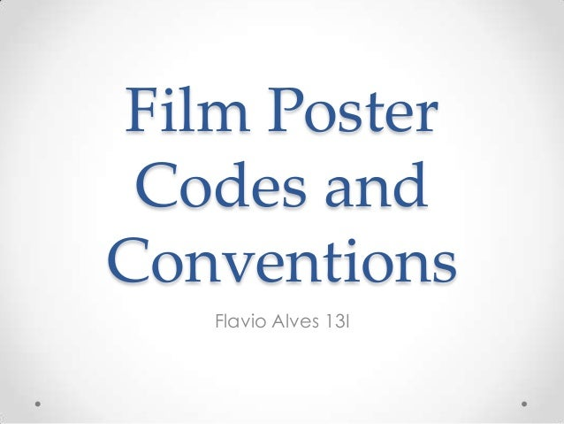 Film Poster Codes and Conventions Flavio Alves 13I