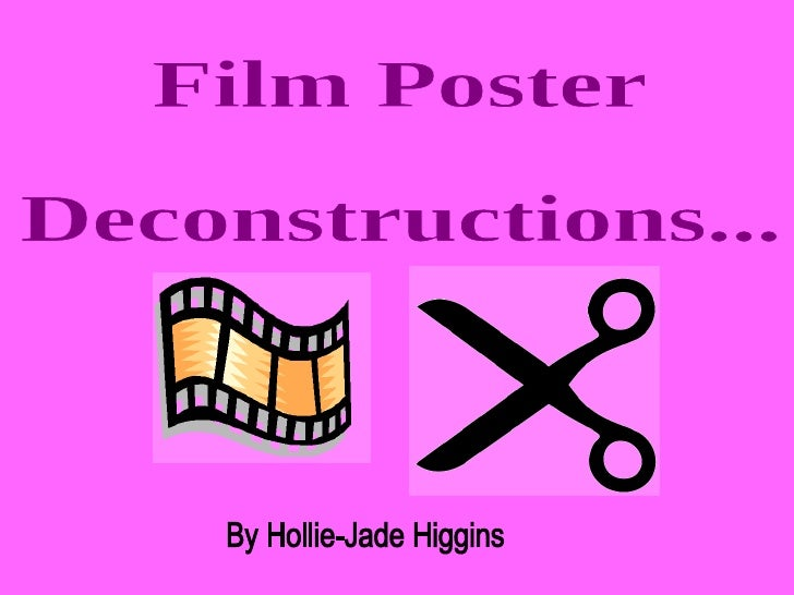 Film Poster  Deconstructions... By Hollie-Jade Higgins