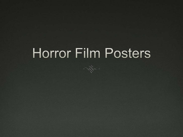 Conventions of a Horror           Poster? Horror posters can go against the conventions of a  basic film poster. They wi...