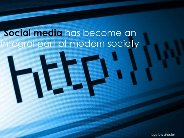 Social media has become anintegral part of modern societyImage by: dhester