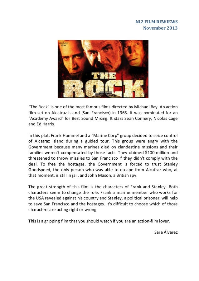 "NI2 FILM REWIEWS November 2013  ""The Rock"" is one of the most famous films directed by Michael Bay. An action film set on ..."