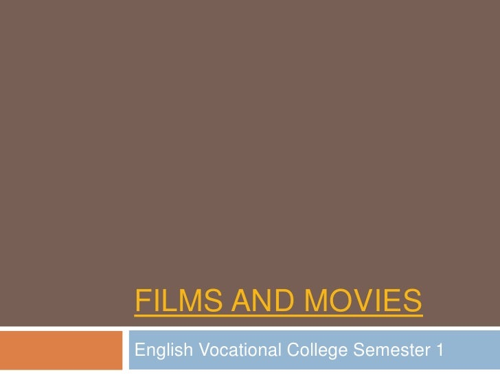 FILMS AND MOVIESEnglish Vocational College Semester 1