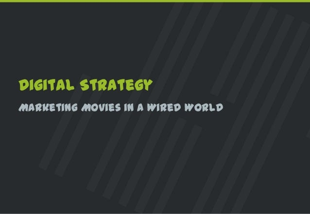 Digital StrategyMarketing Movies in a Wired World