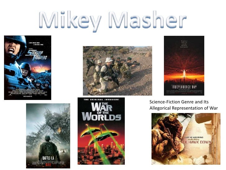 Mikey Masher<br />Science-Fiction Genre and Its Allegorical Representation of War<br />