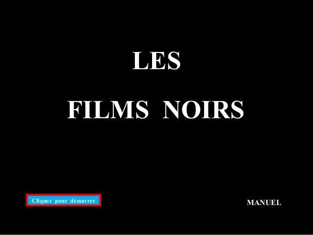Cliquez pour démarrer MANUEL FILMS NOIRS LES