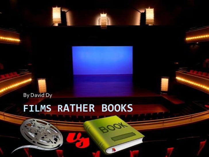 Films rather books