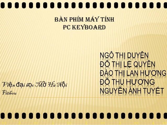 >> 0 >> 1 >> 2 >> 3 >> 4 >> Bàn Phím máy Tính PC keyBoard Vi n i h c M Hà N iệ đạ ọ ở ộ Fithou