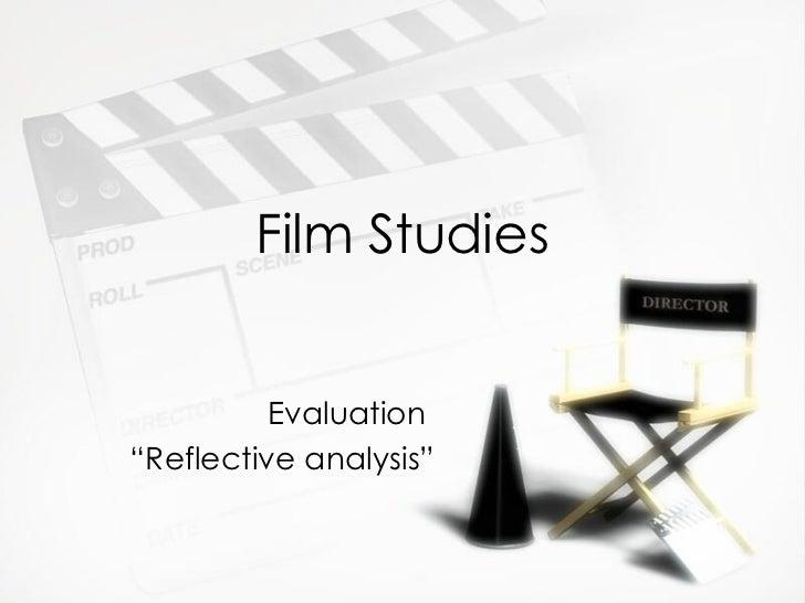 "Film Studies          Evaluation""Reflective analysis"""