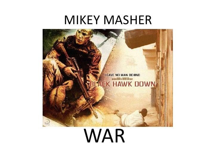 MIKEY MASHER<br />WAR<br />
