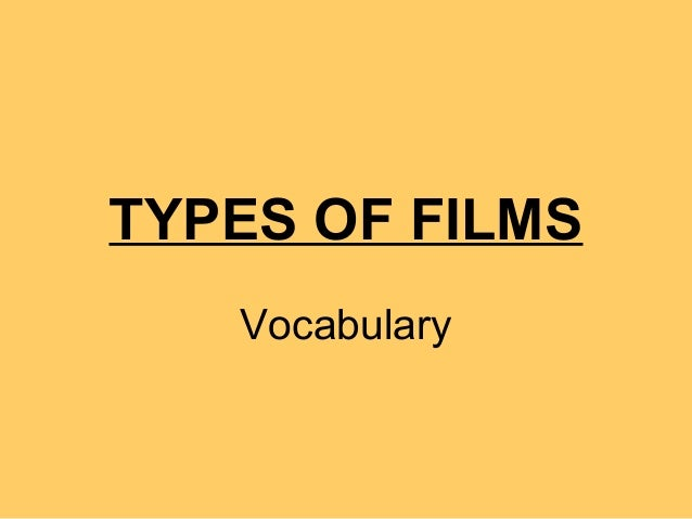 TYPES OF FILMS Vocabulary