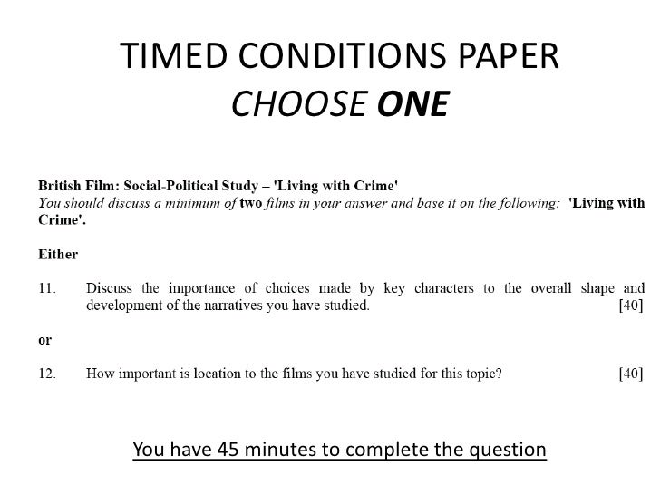 TIMED CONDITIONS PAPERCHOOSE ONE<br />You have 45 minutes to complete the question<br />