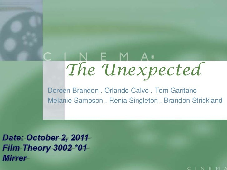 The UnexpectedDoreen Brandon . Orlando Calvo . Tom GaritanoMelanie Sampson . Renia Singleton . Brandon Strickland