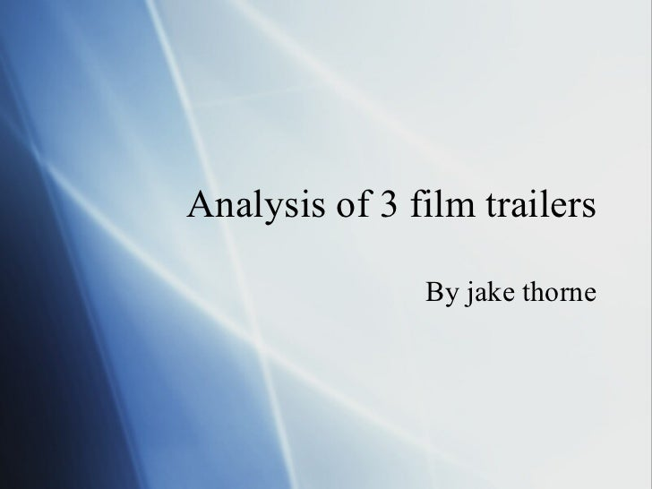 Analysis of 3 film trailers By jake thorne