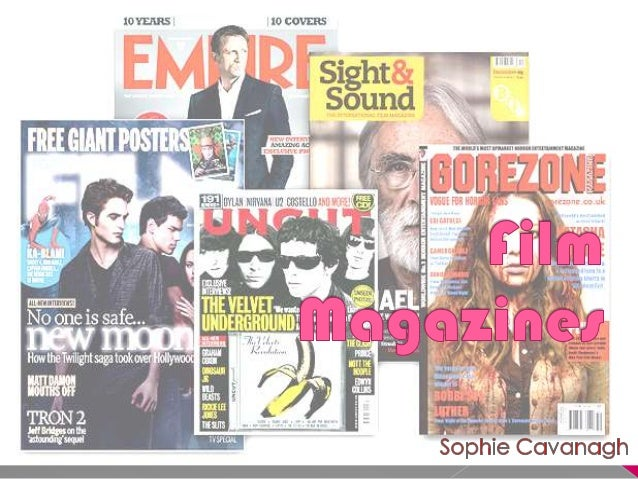 List of the UK film  magazines I am going to  analyse: Empire Total Film Sight & Sound Uncut sfx