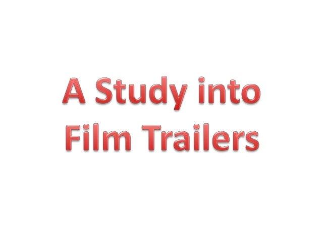 A Study Into Film Trailers - Media Studies