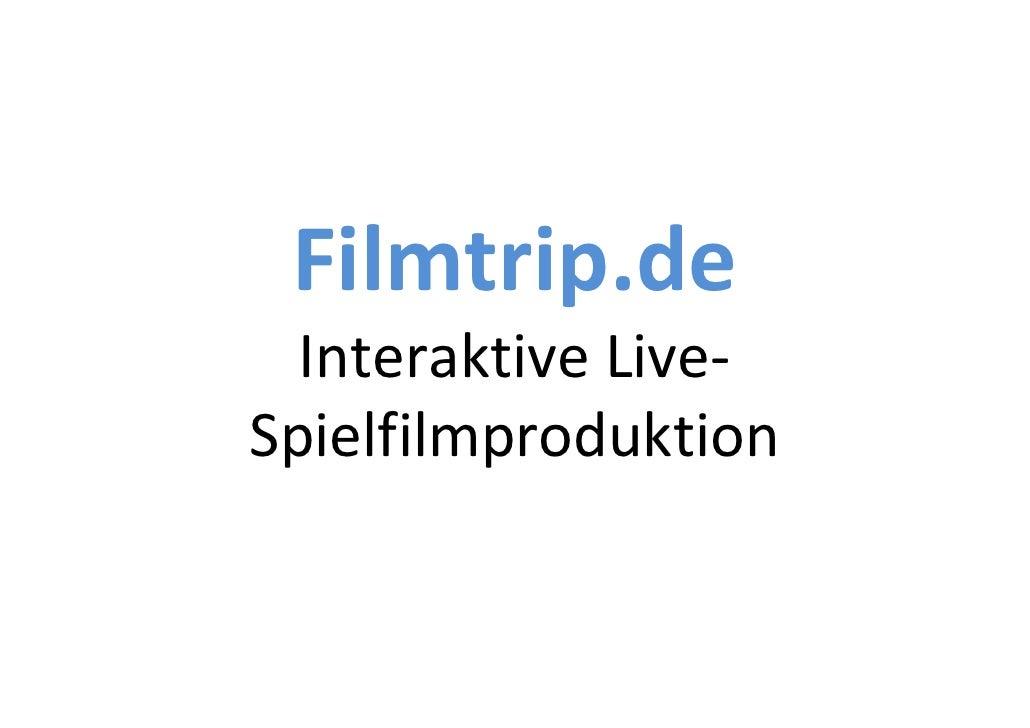 Filmtrip.de   InteraktiveLive‐ Spielfilmproduktion