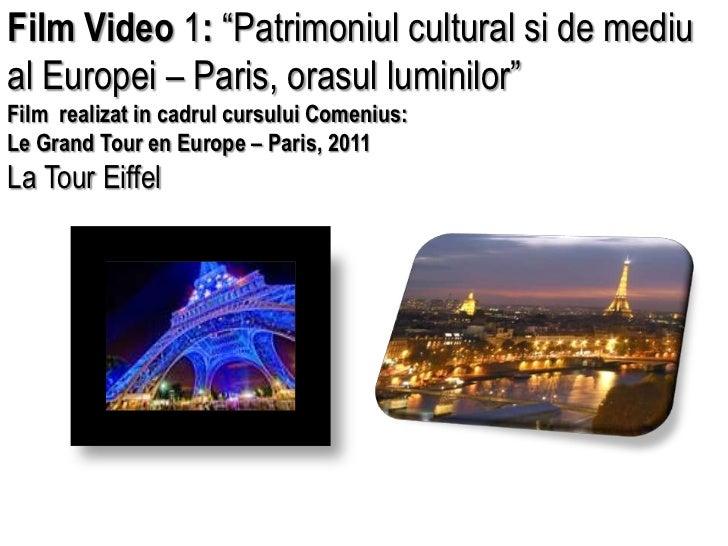 """Film Video 1: """"Patrimoniul cultural si de mediu al Europei – Paris, orasul luminilor"""" Film  realizat in cadrul cursului Co..."""