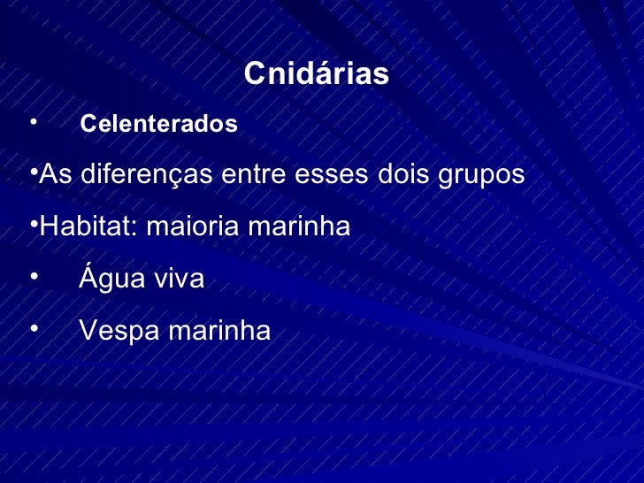 <ul><li>Cnidárias </li></ul><ul><li>Celenterados </li></ul><ul><li>As diferenças entre esses dois grupos </li></ul><ul><li...
