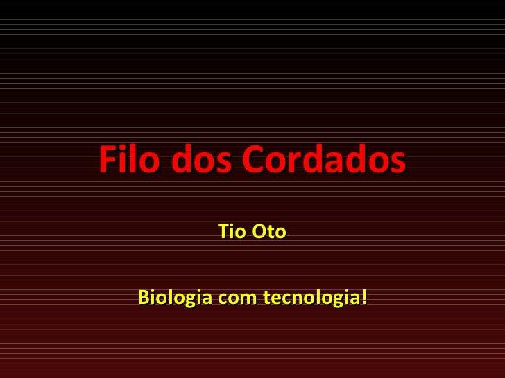 Filo dos Cordados Tio Oto Biologia com tecnologia!
