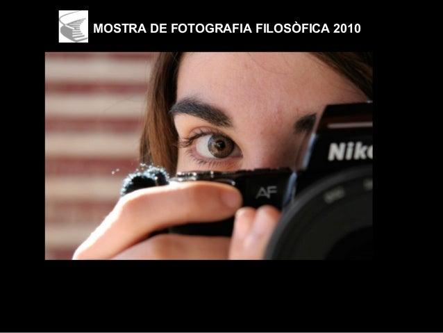 MOSTRA DE FOTOGRAFIA FILOSÒFICA 2010