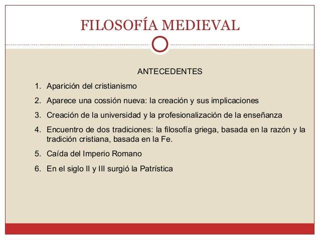 FILOSOFÍA MEDIEVAL ANTECEDENTES 1. Aparición del cristianismo 2. Aparece una cossión nueva: la creación y sus implicacione...
