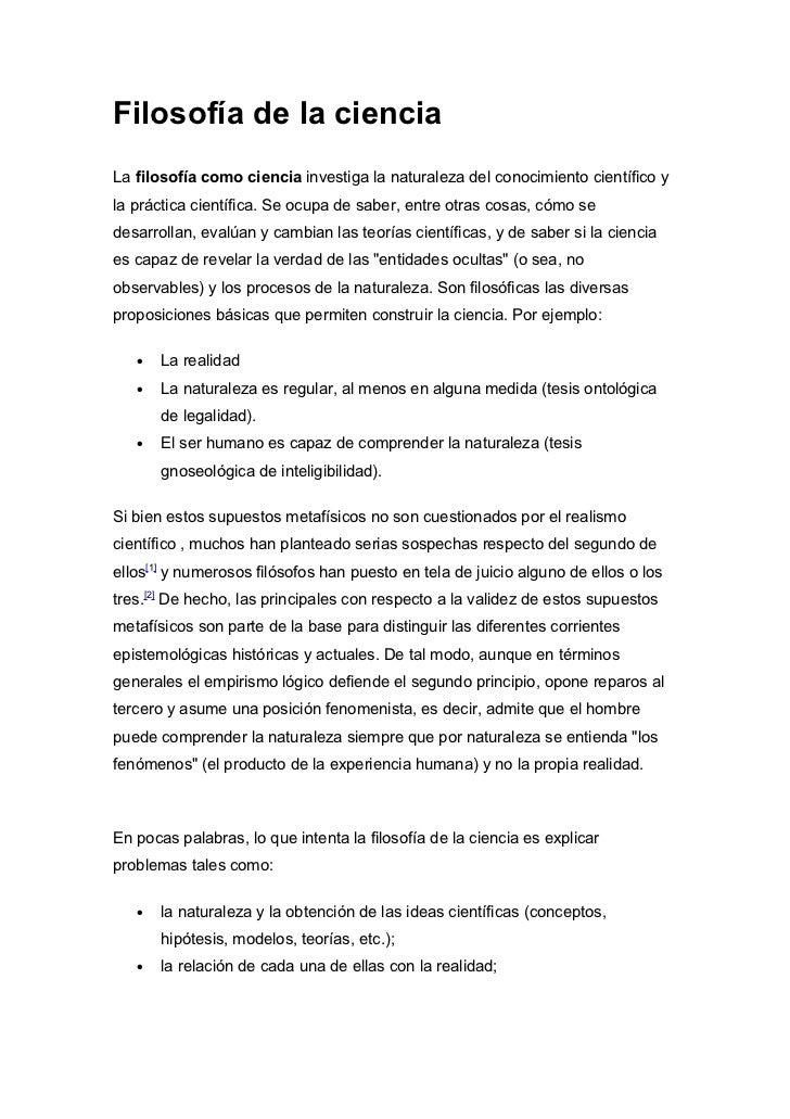 Filosofía de la cienciaLa filosofía como ciencia investiga la naturaleza del conocimiento científico yla práctica científi...