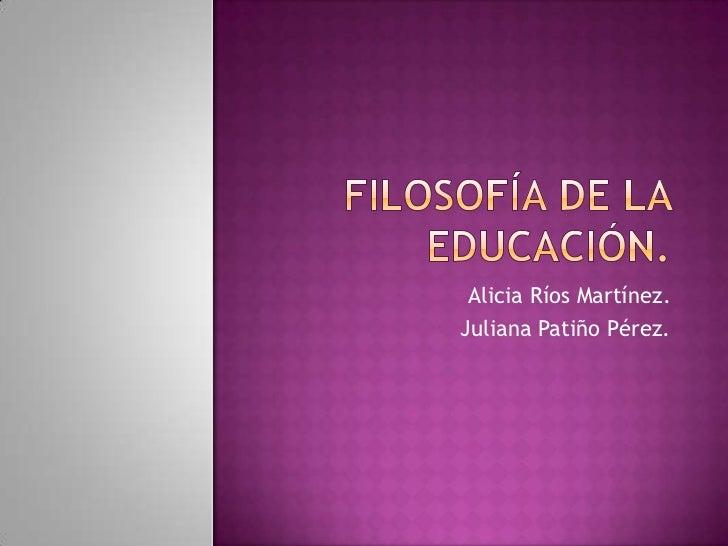 Alicia Ríos Martínez.Juliana Patiño Pérez.