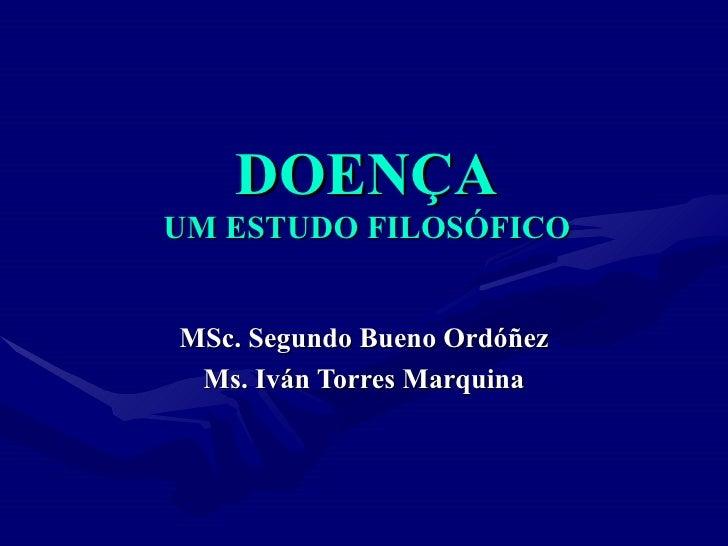 DOEN ÇA UM ESTUDO FILOSÓFICO MSc. Segundo Bueno Ordóñez Ms. Iván Torres Marquina