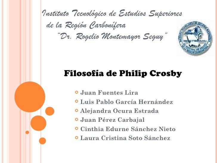 """Instituto Tecnológico de Estudios Superiores de la Región Carbonífera     """"Dr. Rogelio Montemayor Seguy""""      Filosofía de..."""