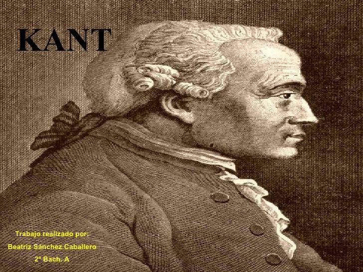 KANT Trabajo realizado por: Beatriz Sánchez Caballero 2º Bach. A