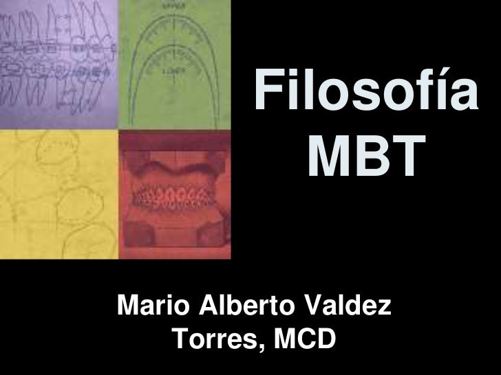 Filosofía MBT<br />Mario Alberto Valdez Torres, MCD<br />