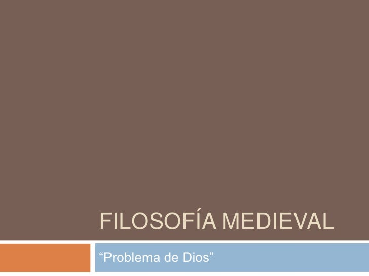 """Filosofía Medieval<br />""""Problema de Dios""""<br />"""