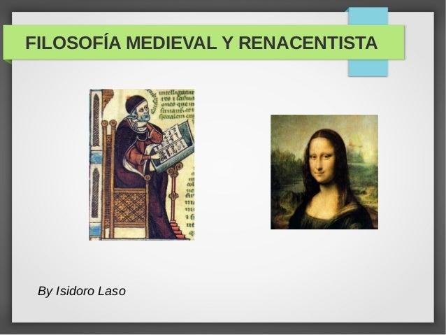 FILOSOFÍA MEDIEVAL Y RENACENTISTA By Isidoro Laso