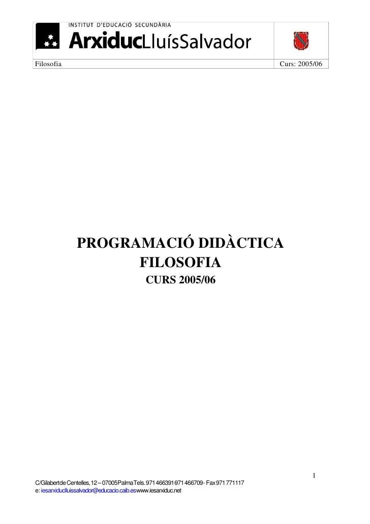 Filosofia                                                                         Curs: 2005/06                    PROGRAM...