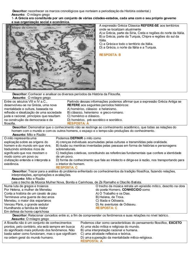 Descritor: reconhecer os marcos cronológicos que norteiam a periodização da História ocidental.) Assunto: O milagre grego ...