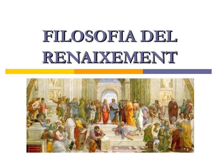 FILOSOFIA DEL RENAIXEMENT