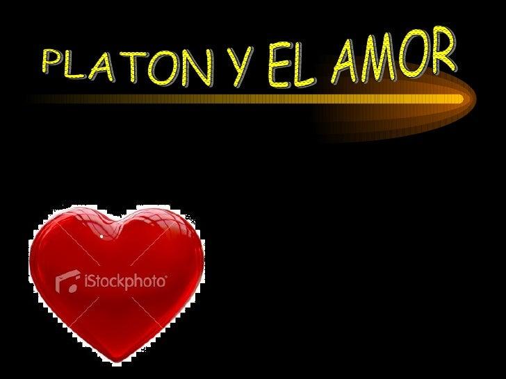 PLATON Y EL AMOR