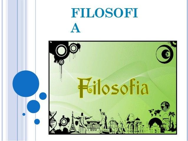 FILOSOFI  A