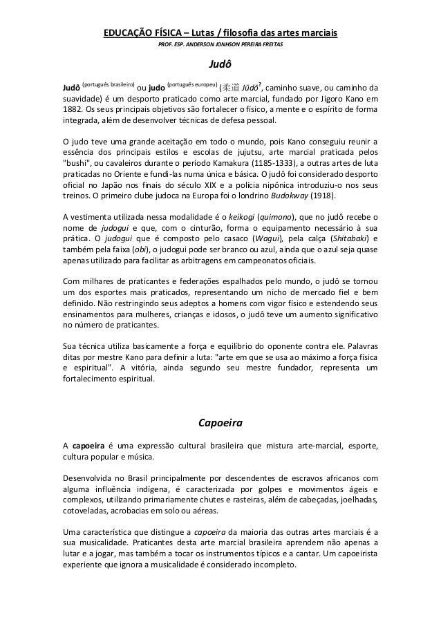 EDUCAÇÃO FÍSICA – Lutas / filosofia das artes marciais                            PROF. ESP. ANDERSON JONHSON PEREIRA FREI...