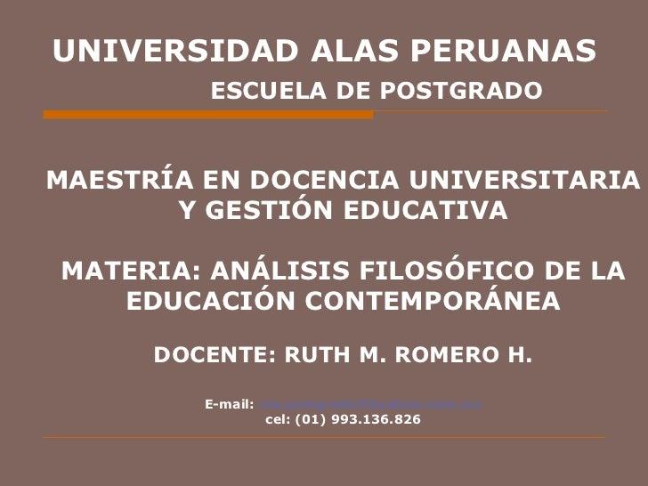 UNIVERSIDAD ALAS PERUANAS   ESCUELA DE POSTGRADO MAESTRÍA EN DOCENCIA UNIVERSITARIA Y GESTIÓN EDUCATIVA MATERIA: ANÁLISIS ...