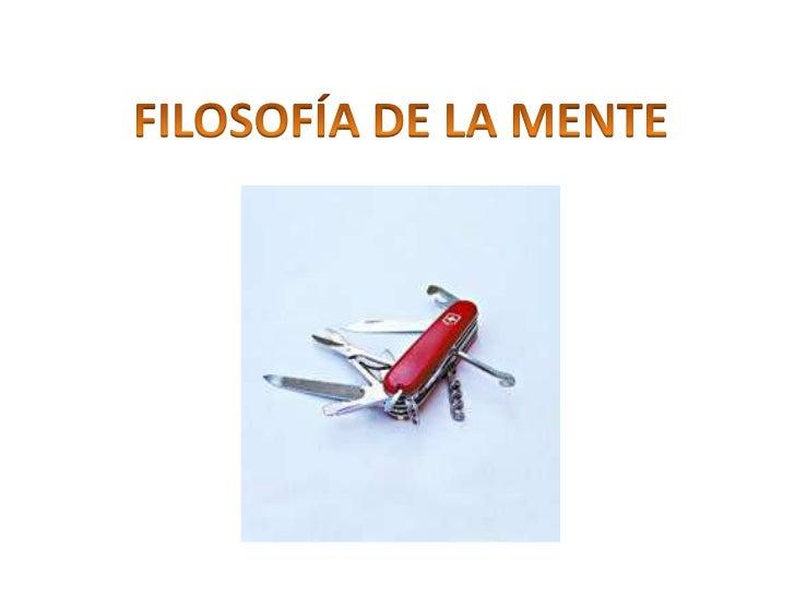 NATURALEZA DE                         FILOSOFÍA     LA MENTE     RELACIÓN   MENTE-CUERPO    NATURALEZA   CONOCIMIENTO    F...