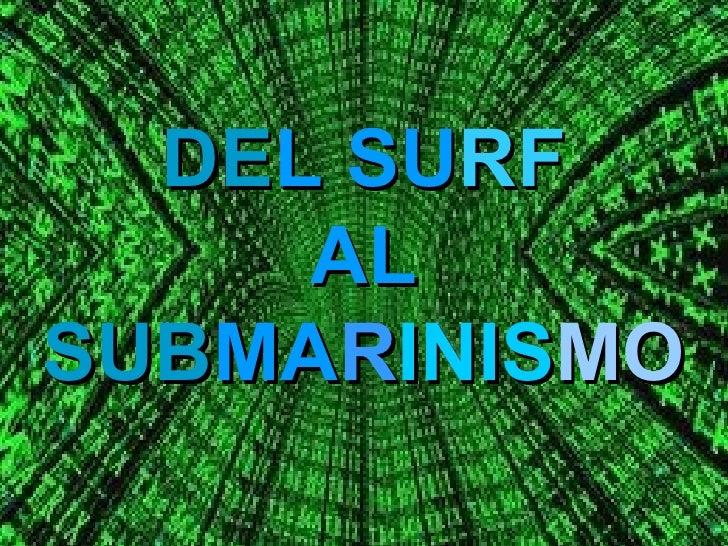 Filosofia del surf al submarinismo