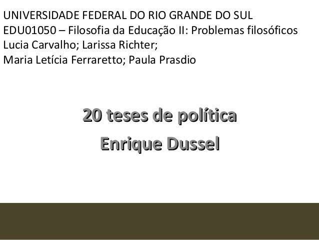 UNIVERSIDADE FEDERAL DO RIO GRANDE DO SULEDU01050 – Filosofia da Educação II: Problemas filosóficosLucia Carvalho; Larissa...