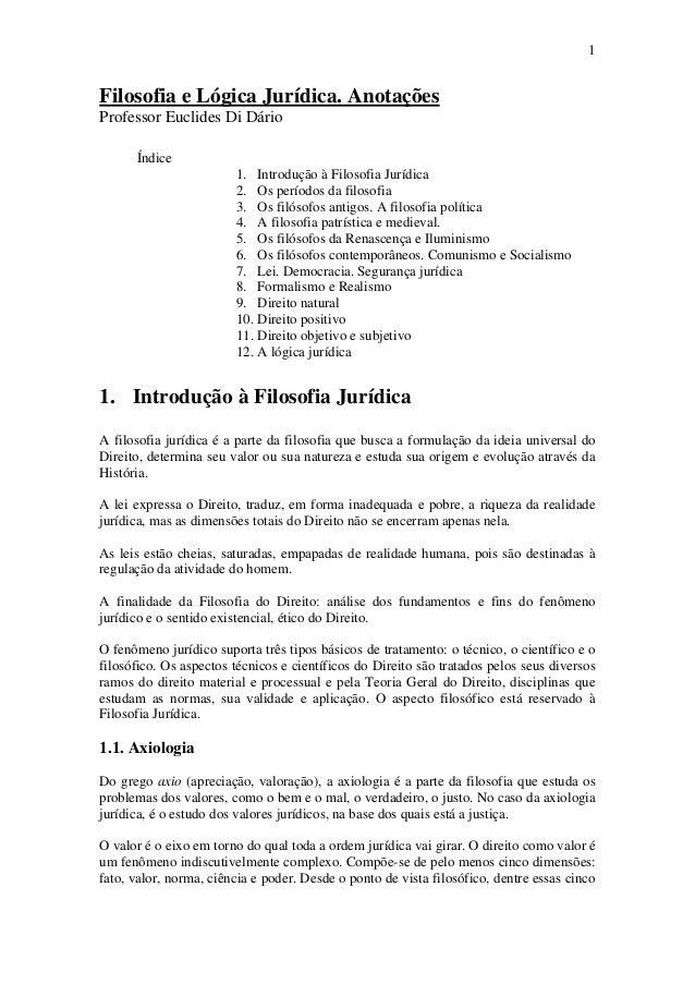 1Filosofia e Lógica Jurídica. AnotaçõesProfessor Euclides Di Dário      Índice                        1. Introdução à Filo...