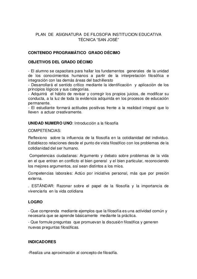 "PLAN DE ASIGNATURA DE FILOSOFIA INSTITUCION EDUCATIVA TÉCNICA ""SAN JOSÉ"" CONTENIDO PROGRAMÁTICO GRADO DÉCIMO OBJETIVOS DEL..."