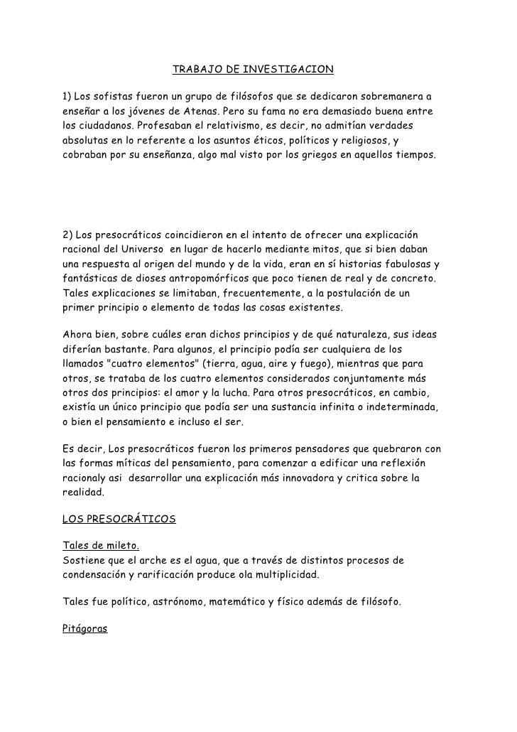 TRABAJO DE INVESTIGACION1) Los sofistas fueron un grupo de filósofos que se dedicaron sobremanera aenseñar a los jóvenes d...