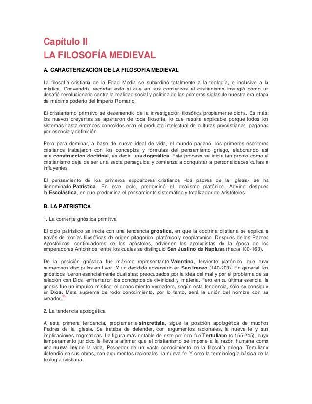 Capítulo II LA FILOSOFÍA MEDIEVAL A. CARACTERIZACIÓN DE LA FILOSOFÍA MEDIEVAL La filosofía cristiana de la Edad Media se s...
