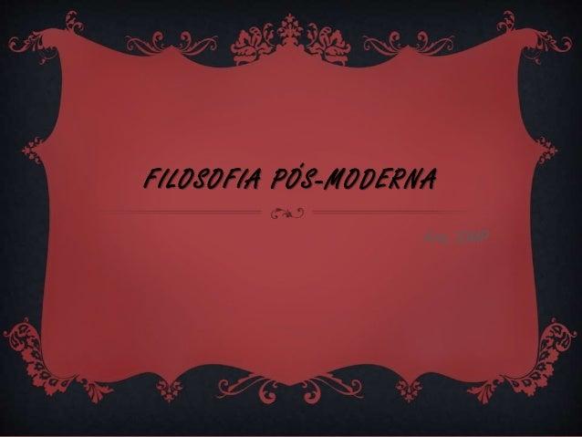 FILOSOFIA PÓS-MODERNA Ana, 33MP